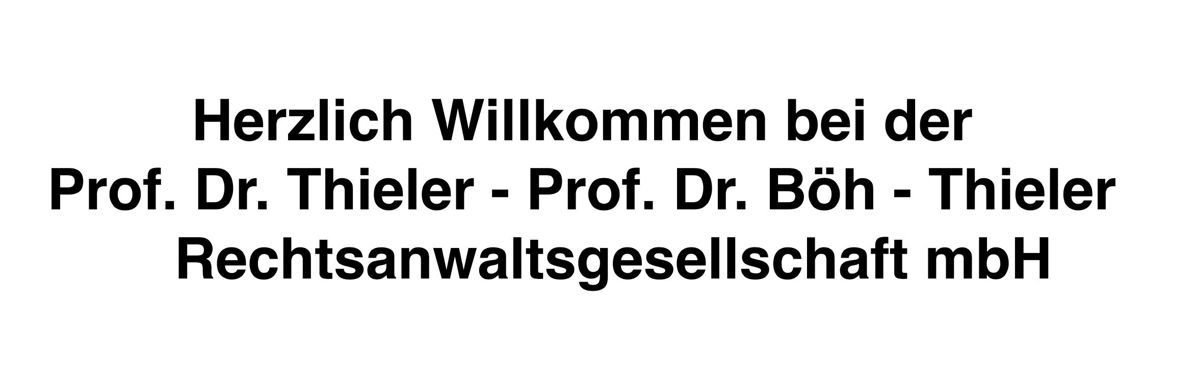 Herzlich Willkommen bei der Prof. Dr. Thieler – Prof. Dr. Boeh – Thieler  Rechtsanwaltsgesellschaft mbH